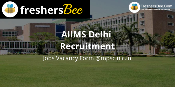AIIMS Delhi Recruitment 2018-19 | Jobs Vacancy Online Form @aiims.edu